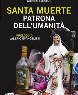 Santa Muerte. Patrona dell'umanità