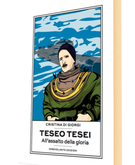 Teseo Tesei - All'assalto della gloria