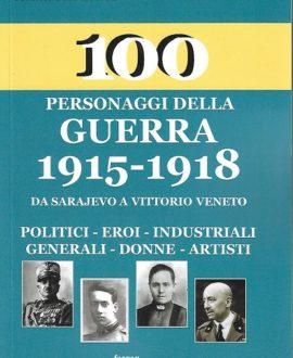 100 Personaggi della guerra 1915-1918