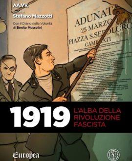 1919 . L'alba della rivoluzione fascista