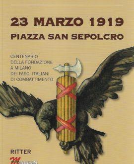 23 Marzo 1919 Piazza San Sepolcro
