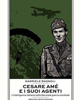 Cesare Amé e i suoi agenti