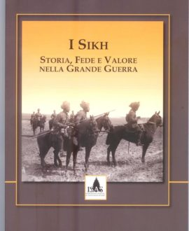 I Sikh - Storia, fede e valore nella Grande guerra