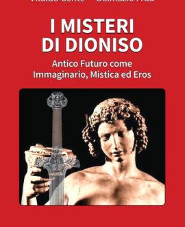 I misteri di Dioniso. Antico futuro come immaginario, mistica ed eros