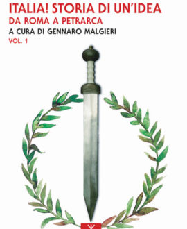 Italia! Storia di un'idea – vol. 1