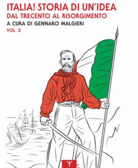 Italia! Storia di un'idea. Vol. 2
