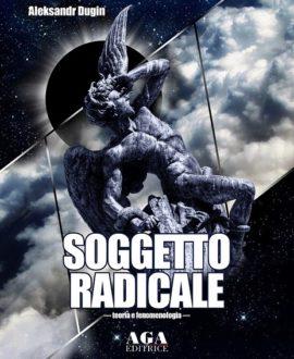 Soggetto Radicale – Teoria e fenomenologia