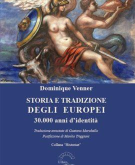 Storia e tradizione degli europei. 30.000 anni d'identità