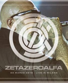 CD Zetazeroalfa – 23 Marzo 2019 Live in Milano