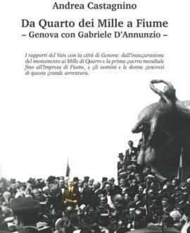 Da Quarto dei Mille a Fiume. Genova con Gabriele D'Annunzio.