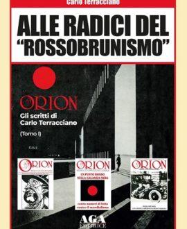 """Alle radici del """"Rossobrunismo"""" – Gli scritti di Carlo Terracciano in """"Orion"""""""