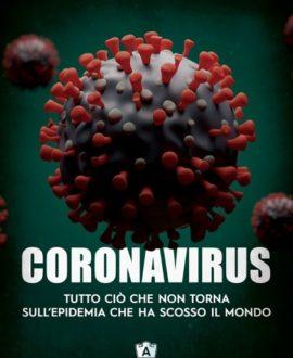 Coronavirus - Tutto ciò che non torna sull'epidemia che ha scosso il mondo