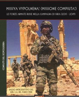 Missiya vypolnena! Missione compiuta! Le forze armate russe nella campagna di Siria (2015-2019)