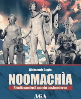 Noomachìa – Rivolta contro il mondo postmoderno