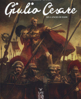 Giulio Cesare. Vol. 2: Un lancio di dadi