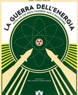 La guerra dell'energia . Tutto ciò che Greta Thunberg non ti racconterà
