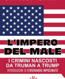 L' impero del male. I crimini nascosti da Truman a Trump