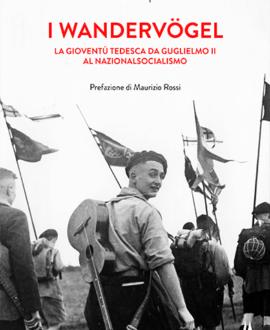 I Wandervogel  . La gioventù tedesca da Guglielmo II al nazionalsocialsimo