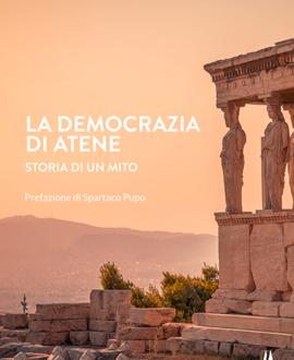 La democrazia di Atene . Storia di un mito