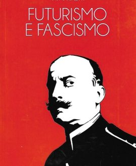 Futurismo e Fascismo