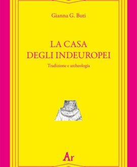 La casa degli indeuropei. Tradizione e archeologia