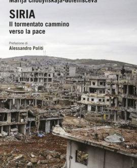 Siria. Il tormentato cammino verso la pace