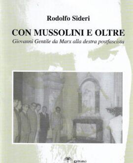 Con Mussolini e oltre . Giovanni Gentile da Marx alla destra postfascista