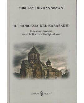 Il problema del Karabakh . Il faticoso percorso verso la libertà e l'indipendenza