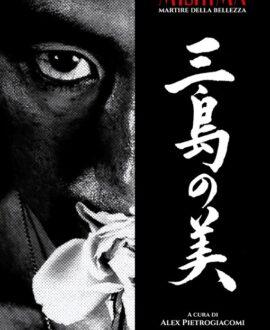 Mishima. Martire della bellezza
