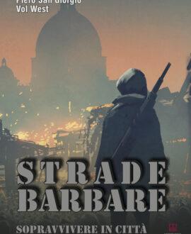 Strade barbare. Sopravvivere in città