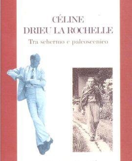 Celine Drieu La Rochelle tra schermo e palcoscenico