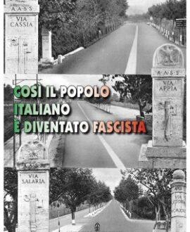 Così il popolo italiano è diventato fascista