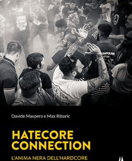 Hatecore connection . L'anima nera dell' Hardcore