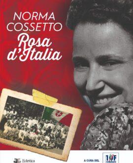 Norma Cossetto. Rosa d'Italia