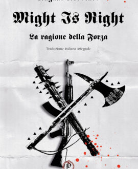 Might is Right . La ragione della forza