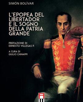 L'epopea del libertador e il sogno della patria grande