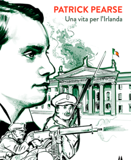 Patrick Pearse . Una vita per l'Irlanda