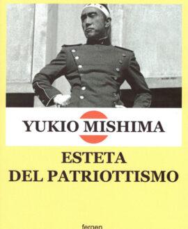 Yukio Mishima. Esteta del patriottismo