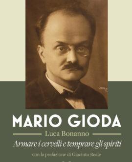 Mario Gioda . Armare i cervelli e temprare gli spiriti