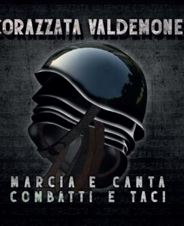 CD Corazzata Valdemone – Marcia e canta combatti e taci
