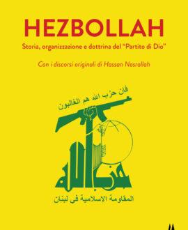Hezbollah. Storia, organizzazione e dottrina del «Partito di Dio»