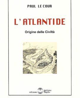 L' Atlantide . Origine delle civiltà