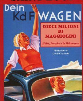 Dieci milioni di Maggiolini. Hitler, Porsche e la Volkswagen