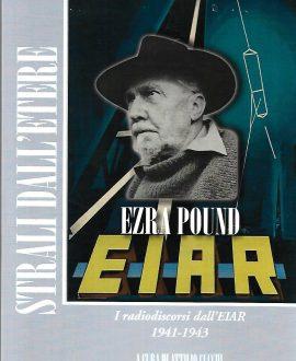 Strali dall'etere . Radiodiscorsi Eiar 1941/43 con cd