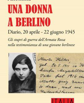 Una donna a Berlino . Diario, 20 aprile - 22 giugno 1945