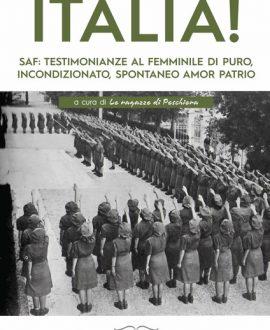 Italia! SAF: testimonianze al femminile di puro, incondizionato, spontaneo amor patrio
