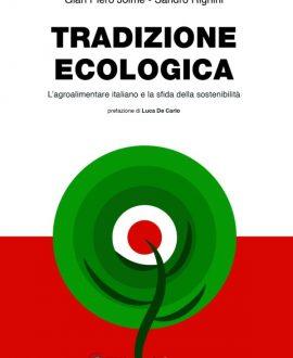 Tradizione ecologica. L'agroalimentare italiano e la sfida della sostenibilità