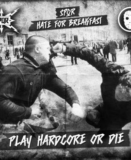 CD Spqr Hate for breakfast - Play hardcore or die