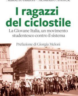 I ragazzi del ciclostile. La Giovane Italia, un movimento studentesco contro il sistema