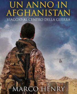 Un anno in Afghanistan . Viaggio al centro della guerra
